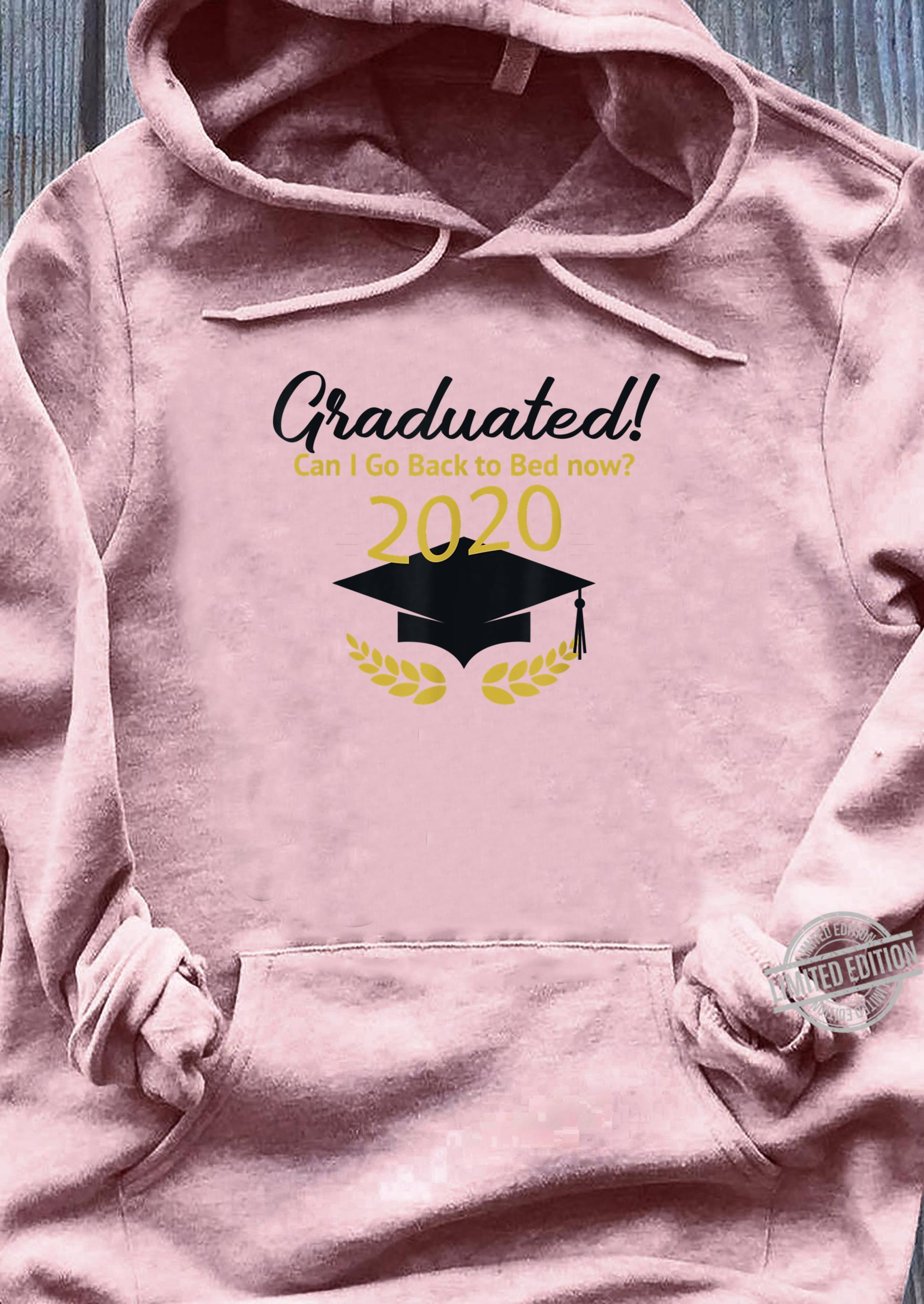Can I Go Back to Bed, Graduation For Him Her Shirt ladies tee