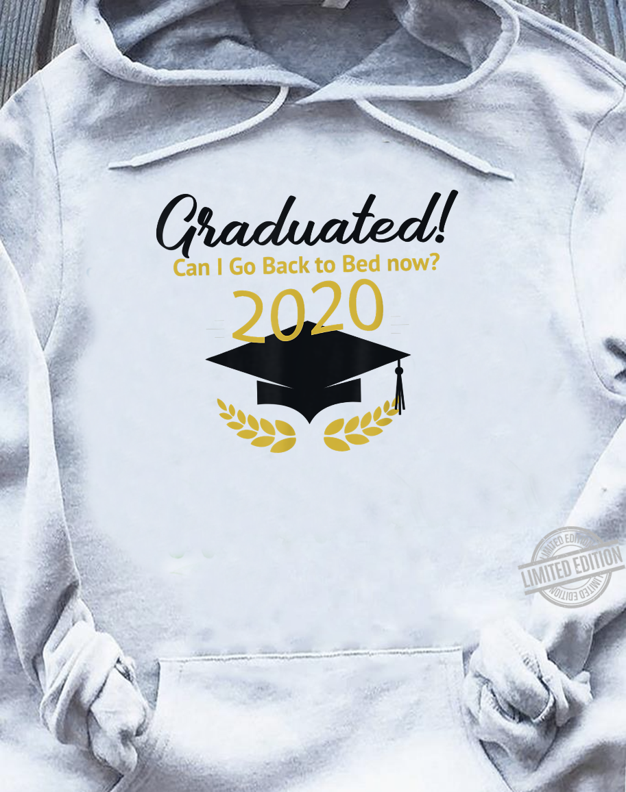 Can I Go Back to Bed, Graduation For Him Her Shirt sweater