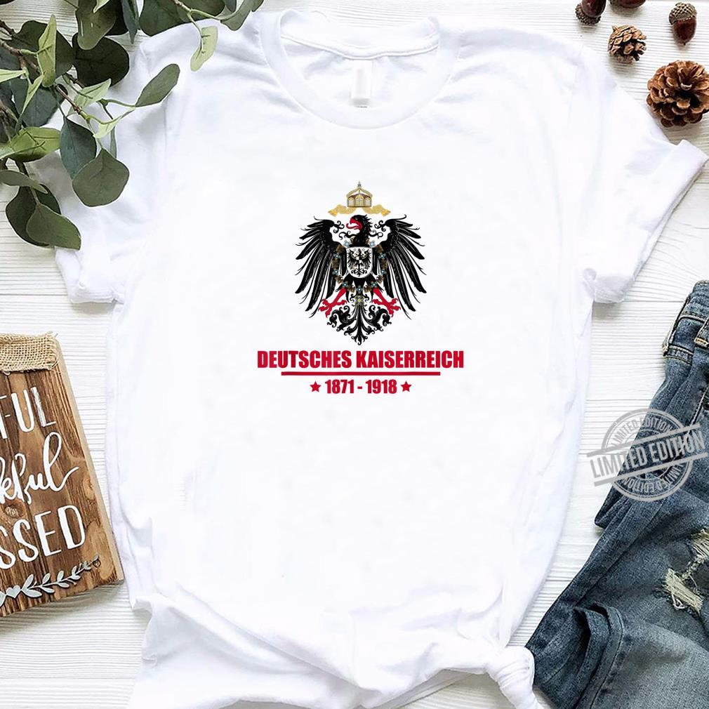 Deutsches Kaiserreich 1871 1918 Kaiserreich Deutschland Shirt