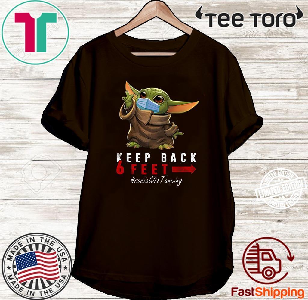 Keep Back 6 Feet Quarantine Baby-Yoda Shirt