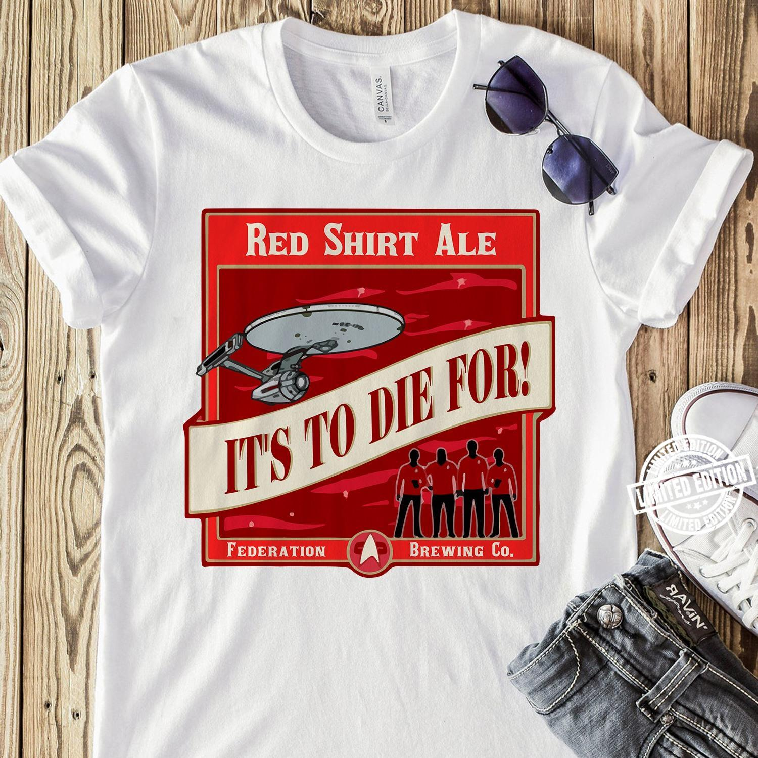 Star Trek Red ale it's to die for shirt