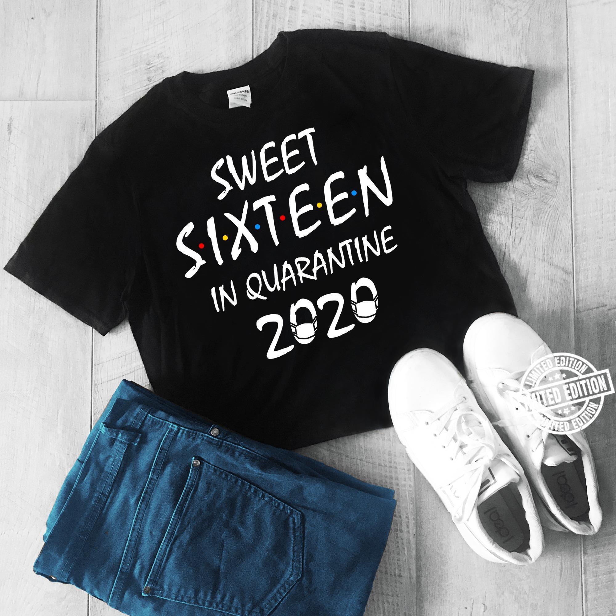 Sweet sixteen in quarantine 2020 shirt