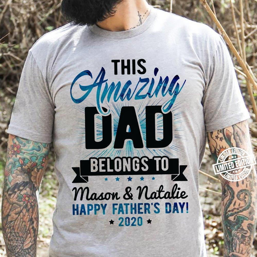 This amazing dad belongs to mason and natalie happy father's day shirt