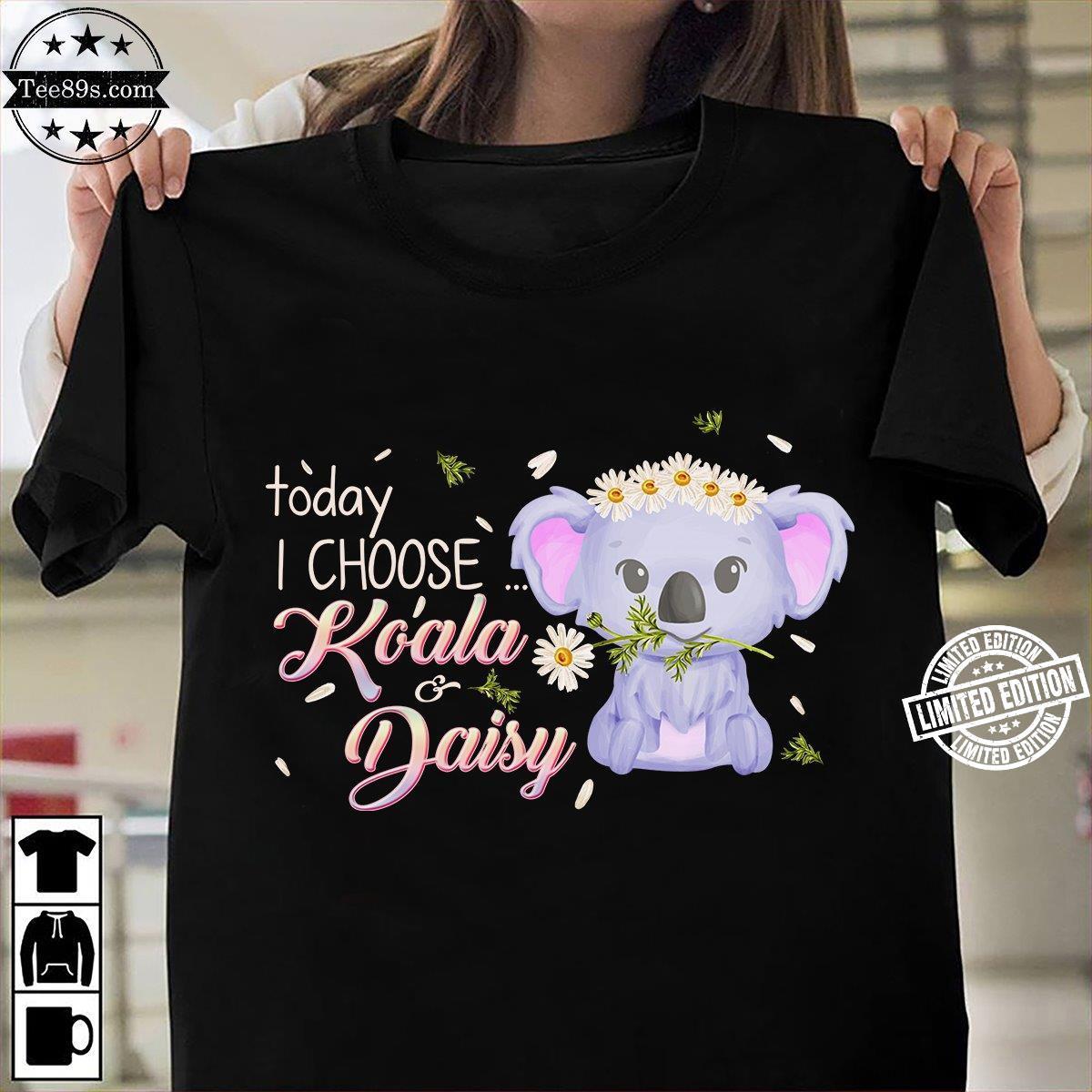 Today I choose koala daisy shirt