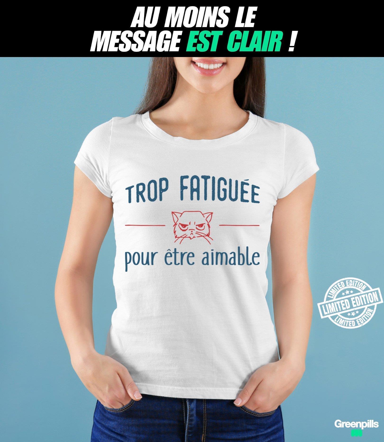 Trop fatiguee pour etre aimable shirt