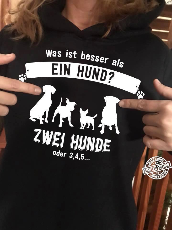 Was ist besser als ein hund zwei hunde shirt