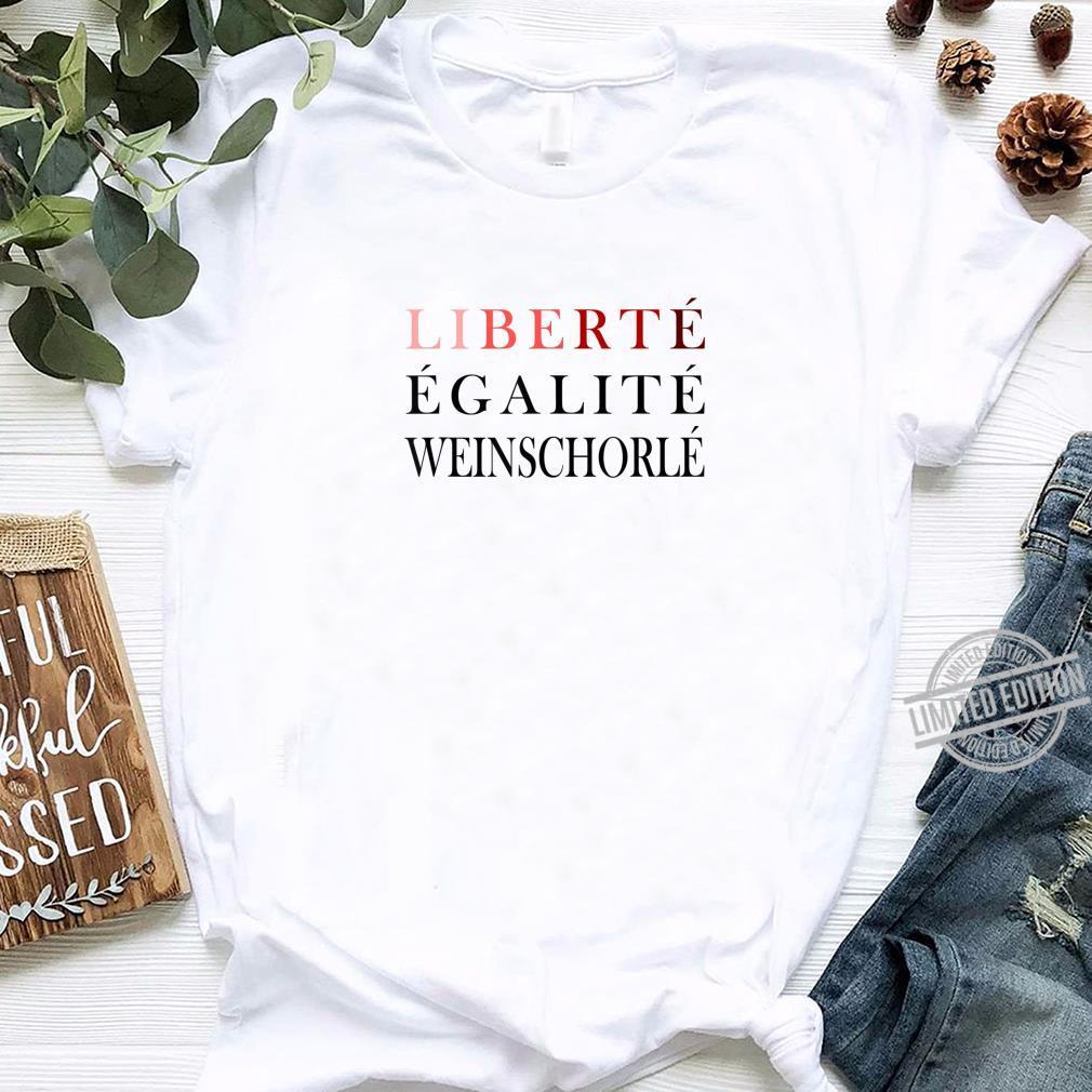Wein Spruch Frankreich Liberte Egalite Weinschorle Shirt