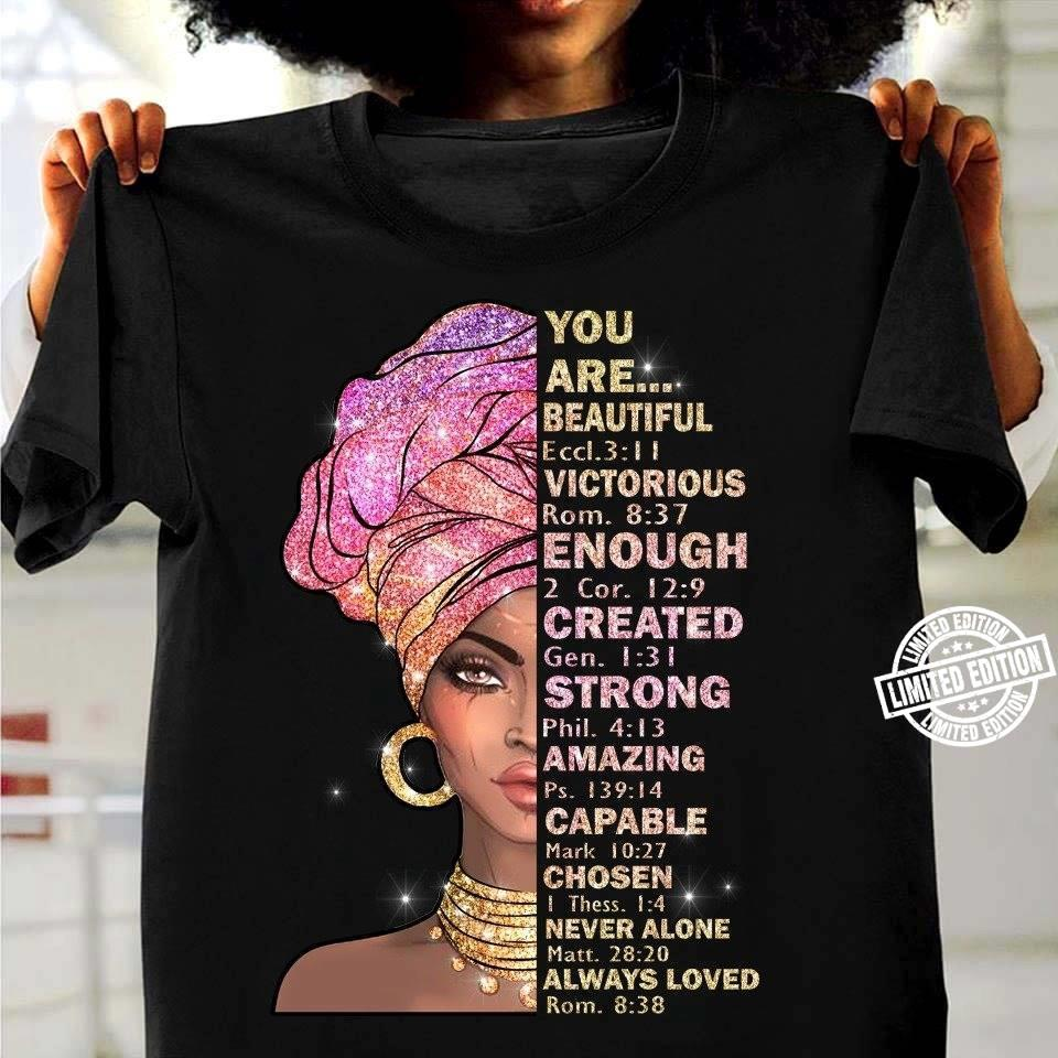 You are beautiful Eccl 3 1 1 victorious rom 8 37 enough shirt